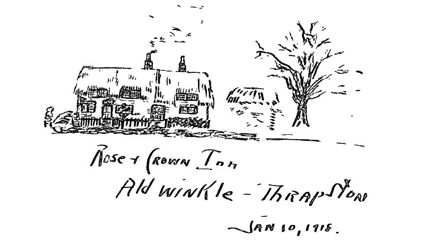 "A sketch of a building apparently with a thatched roof, with the caption ""Rose & Crown Inn, Aldwinkle-Thrapston Jan 10, 1918."""
