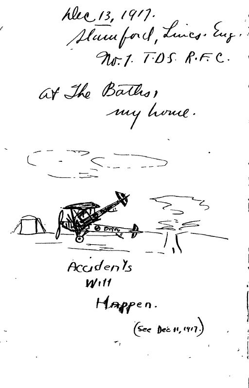 """From Deetjen's diary, a rough sketch of an airplane accident, with """"Accident will happen (see Dec 11, 1917)"""" written under it. At the top of the page, he gives the date and his address: Dec 13, 1917, Stamford, Lincs. Eng. No. 1 T.D.S. R.F.C. at The Baths, my home."""